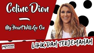 Celine Dion - My Heart Will Go On (OST.TITANIC)(Lirik dan Terjemahan Indonesia - HD)