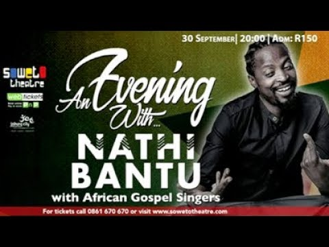 Soweto Theatre hosts 'An Evening with Nathi Bantu'