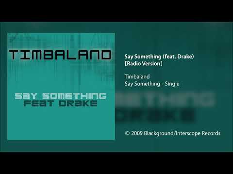 Timbaland - Say Something (feat. Drake) [Radio Version]