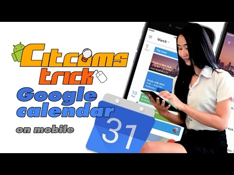 CITCOMS TRICK : Google calendar on mobile : EP3