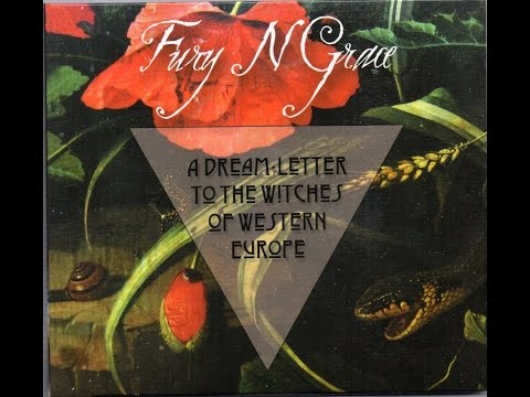 """Fury N Grace - """"A Dream-Letter to the Witches of Western Europe"""" 2016"""