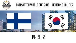 Finland vs South Korea (Part 2)   Overwatch World Cup 2018: Incheon Qualifier