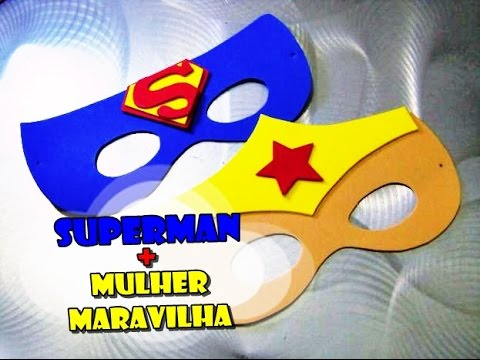 Diy Superman E Mulher Maravilha Mascaras Youtube