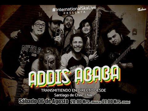 #InternationalSkaLive 010 - Addis Ababa (Chile)