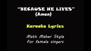 Because He Lives (Amen) Karaoke (Matt Maher style) for Female Singer