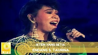 Endang S. Taurina - Isteri Yang Setia