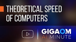 Theoretical Speed of Computers