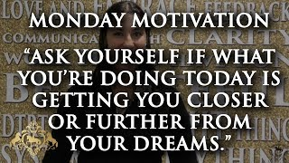 Ask Yourself If What You're Doing Today... - Monday Motivation Ep89