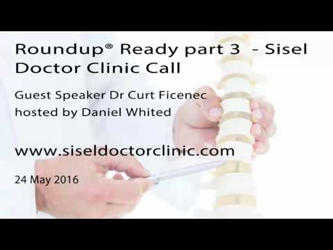 Becoming Roundup Ready 3   Sisel Doctor Clinic Call