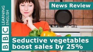 Seductive vegetables boost sales by 25%: BBC News Review