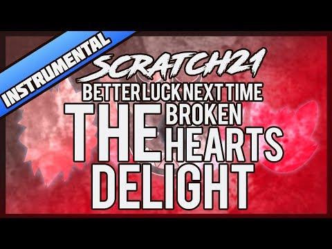 Scratch21 - The Broken Heart's Delight (Better Luck Next Time Cover) [Instrumental]