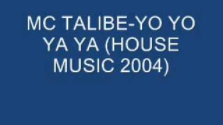 MC TALIBE YO YO YA YA HOUSE 2004