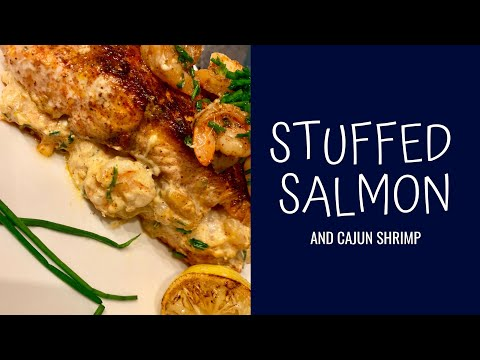 Stuffed Salmon And Cajun Shrimp Recipe