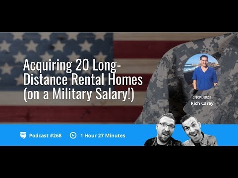 Acquiring 20 Long-Distance Rental Homes (on a Military Salary!) with Rich Carey | BP Podcast 268
