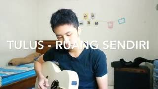 TULUS - RUANG SENDIRI (one take cover)