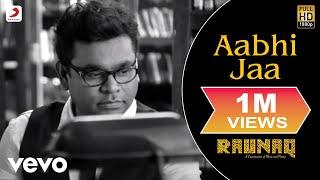 A.R. Rahman - Aabhi Jaa | Raunaq | Yami Gautam ft. Jonita Gandhi