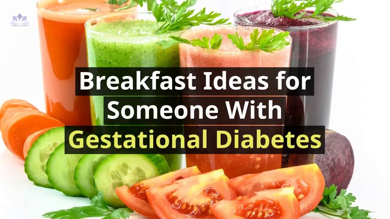 Breakfast Ideas For Someone With Gestational Diabetes