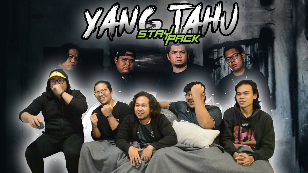 Download YANG TAHU - STAYPACK (NK, OHMA, EASTBIDY, FT) REACTION | Serabut React