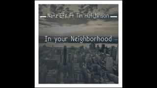 Natz EfX feat Tim Hutchinson In your Neighbourhood
