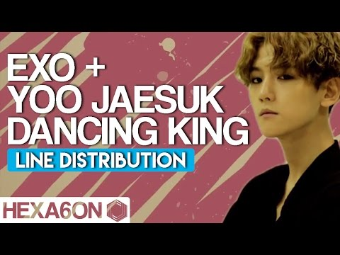 Yoo Jaesuk  x EXO - Dancing King Line Distribution (Color Coded)