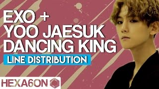 Video Yoo Jaesuk  x EXO - Dancing King Line Distribution (Color Coded) download MP3, 3GP, MP4, WEBM, AVI, FLV Juni 2018