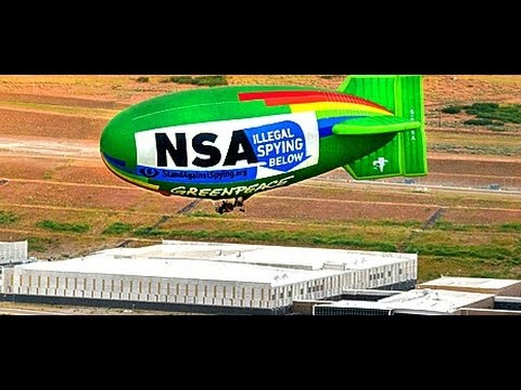 NSA & Illegal Spying - Greenpeace Flies Airship Over NSA Data Center