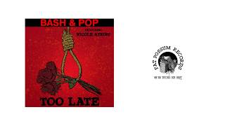 Bash & Pop ft. Nicole Atkins - Too Late (Official Audio)