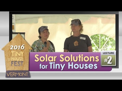 2016 Tiny House Fest #2: Solar Solutions for Tiny Houses