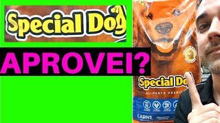 Ração SPECIAL DOG - APROVEI OU NÃO? ➡️ VEJA O MOTIVO! | Ração Premium