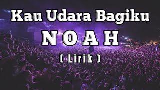 Gambar cover NOAH - Kau Udara Bagiku ( Lirik )