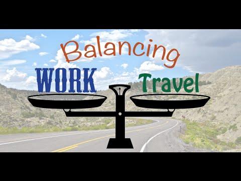 Working & RVing - Balancing Work, Life & Travel