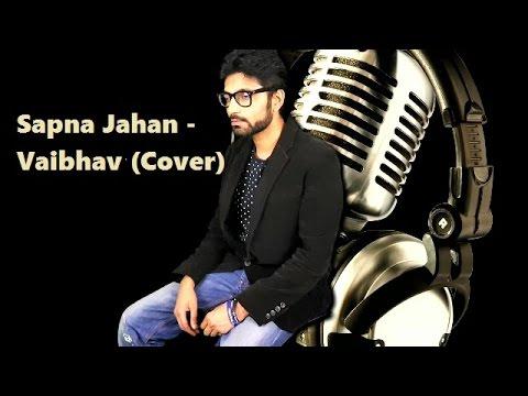 Sapna Jahan Video Song | Cover By: Vaibhav
