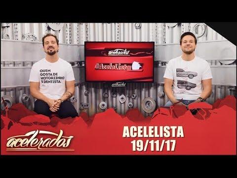 Acelelista (19/11/17)  - Programa Acelerados