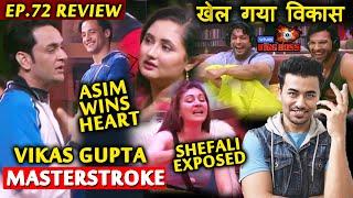 Bigg Boss 13 Review EP 72 | Vikas Gupta Masterstroke | Asim Good Gesture| Shefali Exposed | BB 13