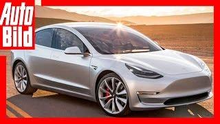 Die Neuen 2017: Tesla Model 3 / Das Model 3 kommt / Details