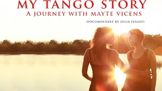 My Tango Story - The Journey with Mayte Vicens - Documentary by Julia Juliati