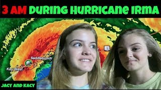 3 AM During Hurricane Irma ~ Jacy and Kacy