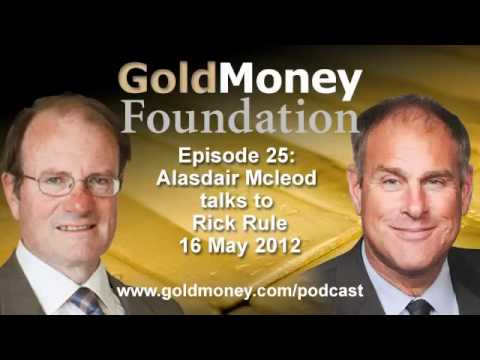 Rick Rule and Alasdair Macleod on why gold bullion is insurance
