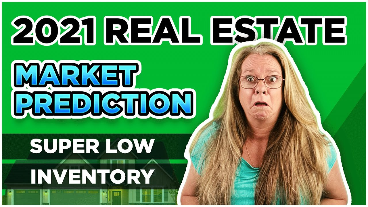 2021 Real Estate Market Prediction 4 - Inventory Will STAY Low a While