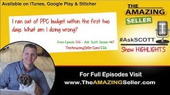 I Ran Out Of PPC Budget Within The First Two Days. What Am I Doing Wrong? TAS 226 The Amazing Seller