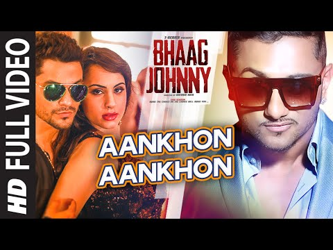 Yo Yo Honey Singh: Aankhon Aankhon FULL  Song  Kunal Khemu, Deana Uppal  Bhaag Johnny