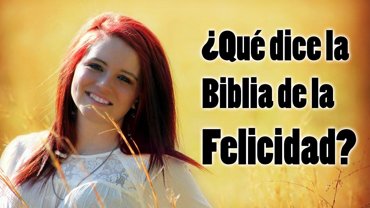¿Cómo ser feliz? La Biblia tiene la respuesta! - YouTube