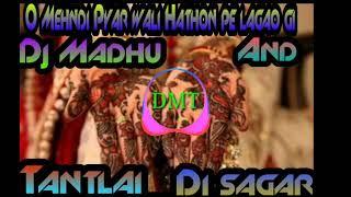 O Mehndi Pyar wali Hathon Pe Lagao Gi Dj Madhu Tantlai Nd Dj Sagar!!FL studio mobile Mixing!!