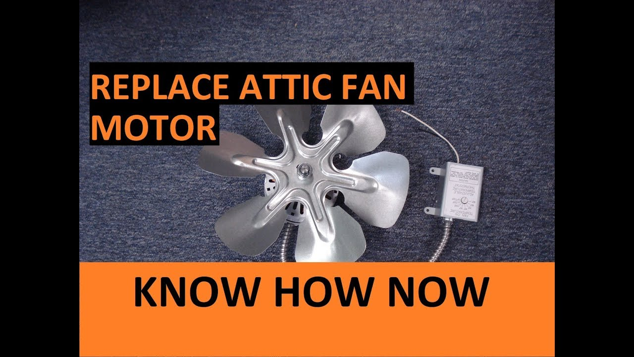 how to replace air vent attic fan motor [ 1280 x 720 Pixel ]