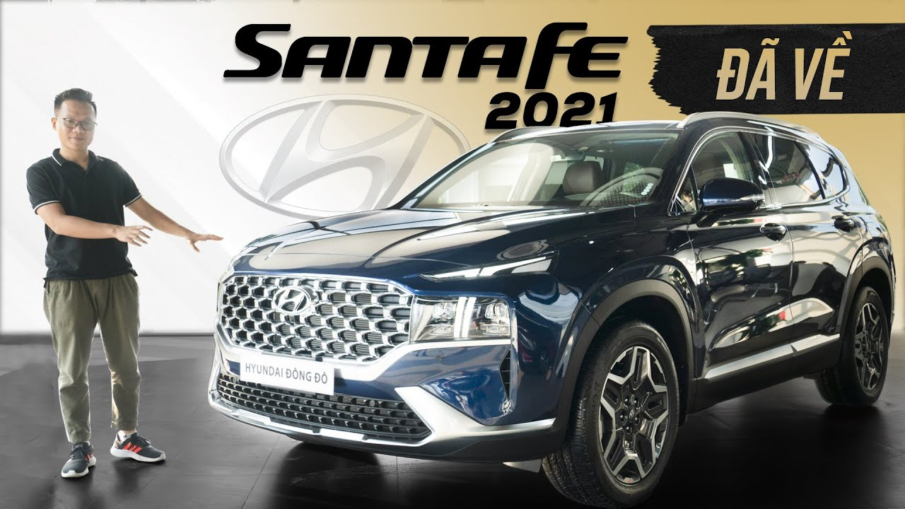 Hyundai Santafe 2021 đây rồi!!! Chi tiết bản xăng cao cấp 1 tỷ 240 triệu