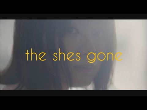 the shes gone 「Orange」Music Video