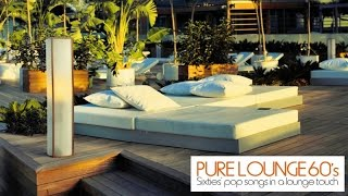Top Lounge and chillout Music - Pure Lounge 60