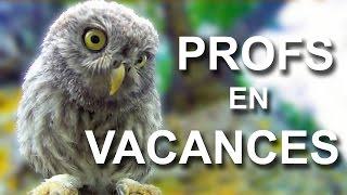 PROFS EN VACANCES - PAROLE DE CHOUETTE