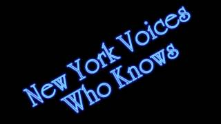 New York Voices - Who Knows