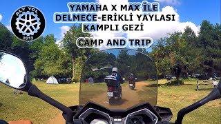 Yamaha x max ile erikli yaylası kampı - Erikli pletau camp